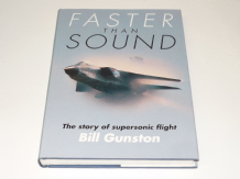 Faster Than Sound: The Story of Supersonic Flight (Bill Gunston 1992)